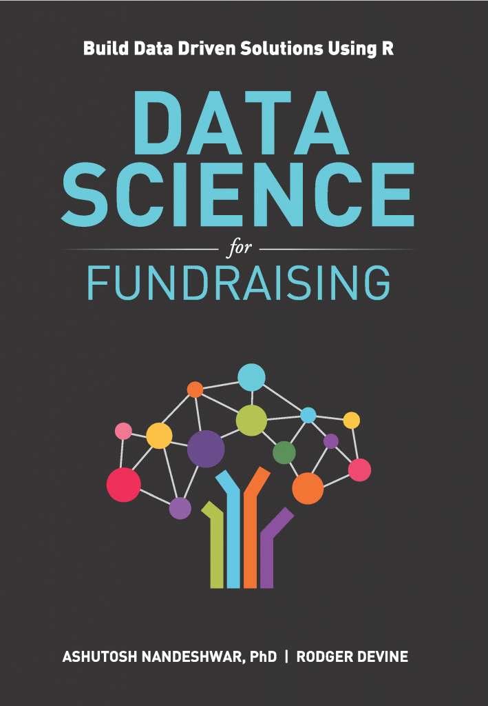 Data Science for Fundraising: Build Data Driven Solutions Using R